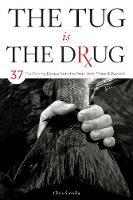 The Tug is the Drug (Hardback)