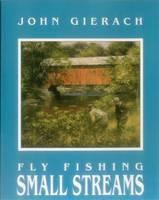 Fly Fishing Small Streams (Paperback)