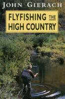 Flyfishing the High Country (Paperback)