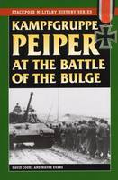 Kampfgruppe Peiper at the Battle of the Bulge: The German Race for the Meuse (Paperback)