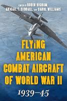 Flying American Combat Aircraft of World War II: 1939-45 (Paperback)
