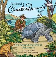 Animals Charles Darwin Saw: An Around-the-world Adventure (Hardback)