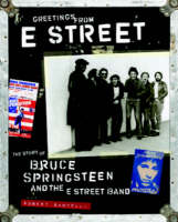 Greetings from E Street: The Story of Bruce Springsteen and the E Street Band (Hardback)