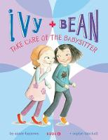 Ivy and Bean Take Care of the Babysitter (Hardback)