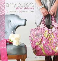 Amy Butler's Style Stitches (Hardback)