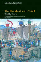 The Hundred Years War: Trial by Battle v.1: Trial by Battle - The Middle Ages Series (Paperback)