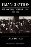Emancipation: The Making of the Black Lawyer, 1844-1944 (Paperback)
