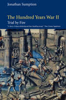 The Hundred Years War: Vol. 2: Trial by Fire - The Middle Ages Series (Paperback)
