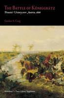 The Battle of Koniggratz: Prussia's Victory Over Austria, 1866 (Paperback)