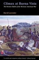 Climax at Buena Vista: The Decisive Battle of the Mexican-American War (Paperback)