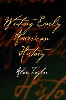 Writing Early American History (Paperback)