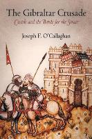 The Gibraltar Crusade: Castile and the Battle for the Strait - The Middle Ages Series (Paperback)