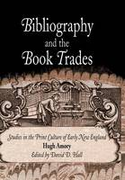 Bibliography and the Book Trades: Studies in the Print Culture of Early New England - Material Texts (Hardback)