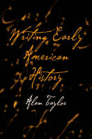 Writing Early American History (Hardback)