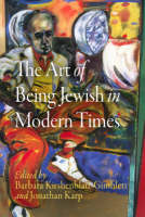 The Art of Being Jewish in Modern Times - Jewish Culture and Contexts (Hardback)