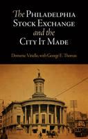 The Philadelphia Stock Exchange and the City It Made (Hardback)