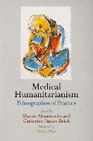 Medical Humanitarianism: Ethnographies of Practice - Pennsylvania Studies in Human Rights (Hardback)