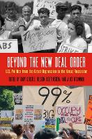 Beyond the New Deal Order: U.S. Politics from the Great Depression to the Great Recession - Politics and Culture in Modern America (Hardback)