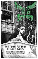 Triple-Dare to Be Scared: Thirteen Further Freaky Tales (Hardback)