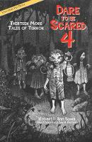 Dare to Be Scared 4: Thirteen More Tales of Terror (Hardback)