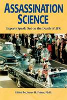Assassination Science: Experts Speak Out on the Death of JFK (Paperback)