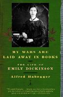 My Wars are Laid Away in Books: The Early Life of Emily Dickinson - Modern Library (Paperback)