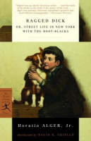 Ragged Dick: or, Street Life in New York with the Boot-Blacks - Modern Library Classics (Paperback)