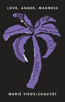 Love, Anger, Madness: A Haitian Triptych - Torchbearers (Paperback)