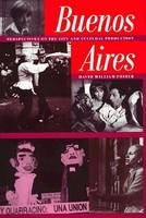 Buenos Aires: Perspectives on the City and Cultural Production (Hardback)