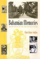 Bahamian Memories: Island Voices of the Twentieth Century (Hardback)
