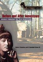 Before and After Jamestown: The Powhatans and Algonquins of Virginia - Native Peoples, Cultures and Places of the South-eastern United States S. (Hardback)