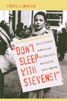 Don't Sleep with Stevens!: The J.P. Stevens Campaign and the Struggle to Organize the South, 1963-1980 - New Perspectives on the History of the South (Hardback)