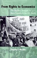 From Rights to Economics: The Ongoing Struggle for Black Equality in the U.S. South - New Perspectives on the History of the South (Hardback)