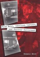 Film Noir, American Workers, and Postwar Hollywood - Working in the Americas (Hardback)