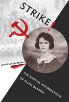 Strike!: The Radical Insurrections of Ellen Dawson - Working in the Americas (Hardback)