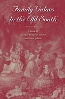 Family Values in the Old South (Paperback)