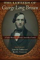 The Letters of George Long Brown: A Yankee Merchant on Florida's Antebellum Frontier - Contested Boundaries (Hardback)
