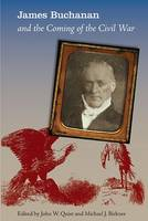James Buchanan and the Coming of the Civil War (Paperback)