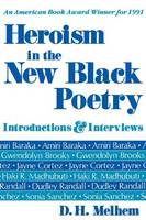 Heroism in the New Black Poetry: Introductions & Interviews (Paperback)