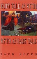 Fairy Tale as Myth/Myth as Fairy Tale - Clark Lectures (Paperback)