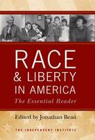 Race and Liberty in America: The Essential Reader (Hardback)