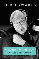 A Voice in the Box: My Life in Radio (Hardback)