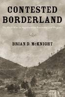 Contested Borderland: The Civil War in Appalachian Kentucky and Virginia (Paperback)