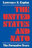 The United States and NATO: The Formative Years (Paperback)