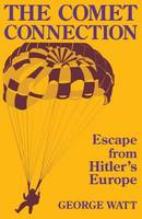 The Comet Connection: Escape from Hitler's Europe (Paperback)