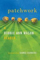 Patchwork: A Bobbie Ann Mason Reader (Hardback)