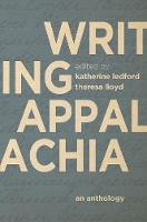 Writing Appalachia: An Anthology (Hardback)