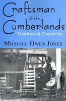 Craftsman of the Cumberlands: Tradition and Creativity (Paperback)