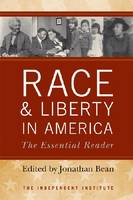 Race and Liberty in America: The Essential Reader (Paperback)