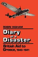 Diary of a Disaster: British Aid to Greece, 1940-1941 (Paperback)